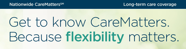Get to know CareMatters because flexibility matters