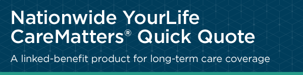 Nationwide YourLife CareMatters Quick Quote Tool